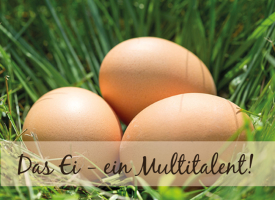 Multitalent und Superfood Ei!